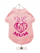 ''Mothers Day: We Love Mum'' Dog T-Shirt