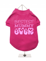 ''Mothers Day: Bestest Mummy Ever'' Dog T-Shirt
